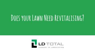 Does your Lawn Need Revitalizing - LD Total