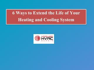 6 Ways to Extend the Life of Your Heating and Cooling System