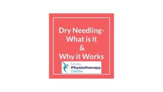 Dry Needling- What is it  &  Why it Works
