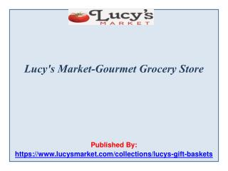 Lucy's Market-Gourmet Grocery Store