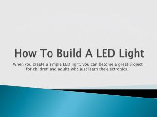 How To Build A LED Light