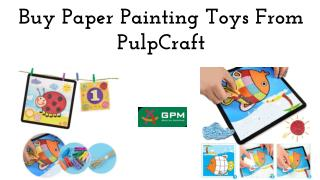 Buy Paper Painting Toys From PulpCraft