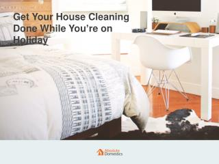 Getting Your Home Cleaned on a Holiday