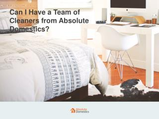 Hiring a Home Cleaning Team | Absolute Domestics