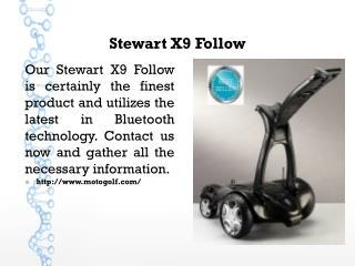 Stewart X9 Follow