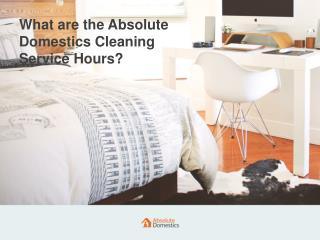 Cleaning Services Hours | Absolute Domestics