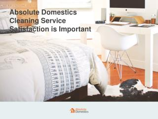 Cleaning Service Satisfaction | Absolute Domestics
