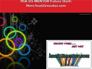 HSA 515 MENTOR Future Starts Here/hsa515mentor.com