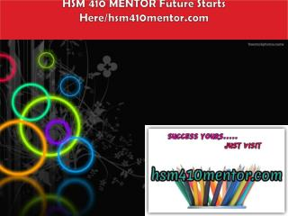HSM 410 MENTOR Future Starts Here/hsm410mentor.com