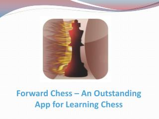 Forward Chess – An Outstanding App for Learning Chess