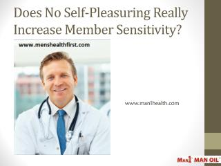 Does No Self-Pleasuring Really Increase Member Sensitivity?