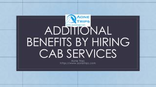 Get Additional Benefits By Hiring Cab Services