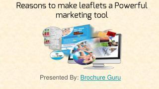 Reasons to make leaflets a powerful marketing tool.