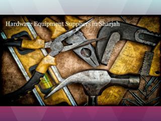 Hardware Equipment Suppliers in Sharjah