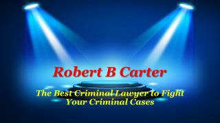 The Best Criminal Lawyer to Fight Your Criminal Cases