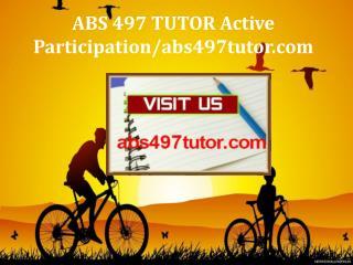 ABS 497 TUTOR Active Participation/abs497tutor.com