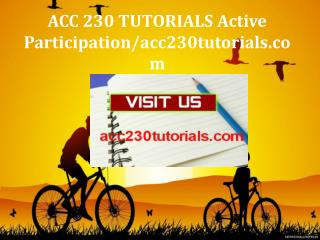 ACC 230 TUTORIALS Active Participation/acc230tutorials.com