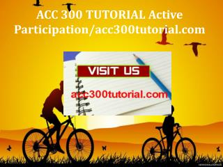 ACC 300 TUTORIAL Active Participation/acc300tutorial.com