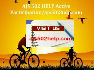 AJS 502 HELP Active Participation/ajs502help.com