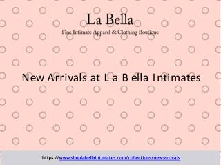Get in Touch with New Arrivals of La Bella Intimates