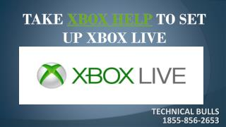 1855-856-2653 Take XBOX HELP to Set Up Xbox Live