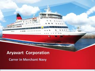 Aryavart Corporation - Carrer in Merchant Navy