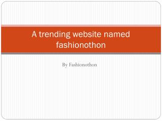 A trending website named fashionothon