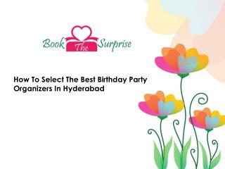How To Select The Best Birthday Party Organizers In Hyderabad