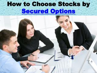 How to Choose Stocks by Secured Options