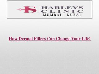 How Dermal Fillers Can Change Your Life!