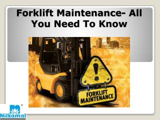 Forklift Maintenance All You Need To Know