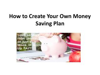 How to Create Your Own Money Saving Plan