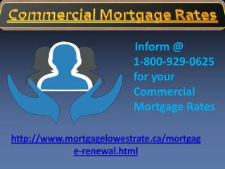 Get one stop solution to call at Commercial Mortgage Rates 1-800-929-0625
