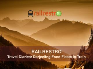 Travel Diaries: Darjeeling Food Fiesta in Train