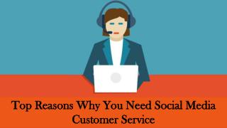 Top Reasons Why You Need Social Media Customer Service