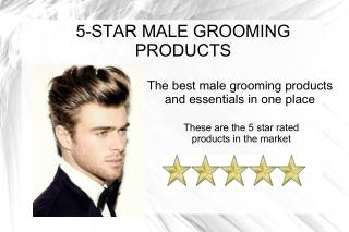 5 stars male grooming products