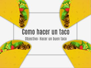 How to make a taco!