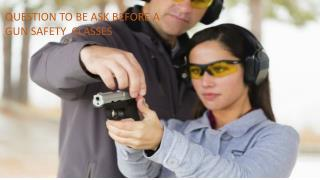 Question to be ask before taking a gun safety class