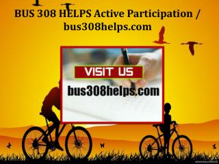 BUS 308 HELPS Active Participation / bus308helps.com