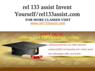 rel 133 assist Invent Yourself/rel133assist.com