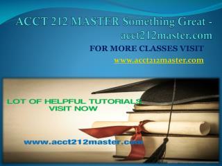 ACCT 212 MASTER Something Great -acct212master.com