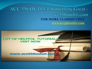 ACC 556 OUTLET Something Great -acc556outlet.com