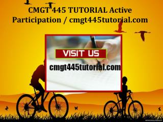 CMGT 445 TUTORIAL Active Participation / cmgt445tutorial.com