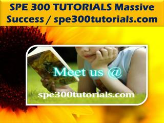 SPE 300 TUTORIALS Massive Success / spe300tutorials.com