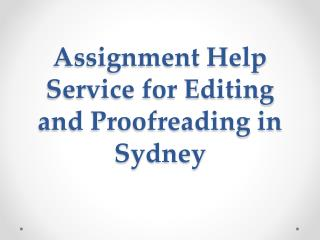 Assignment Help Service for Editing and Proofreading in Sydney