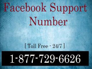 Call at Facebook Support Number 1-877-729-6626 for Excellent Services