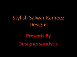 Designer Salwar Kameez  Designs For Girls 2016 By  Designersandyou |