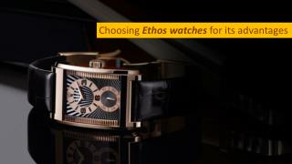 Choosing Ethos watches for its advantages