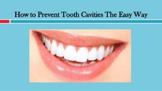 How to Prevent Tooth Cavities The Easy Way