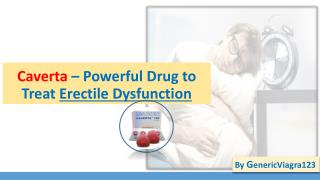 Caverta – Powerful Drug to Treat Erectile Dysfunction